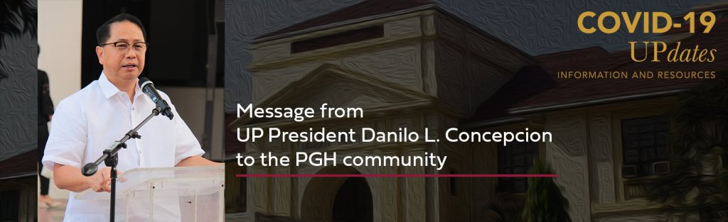 Message from UP President Danilo L. Concepcion to the PGH community