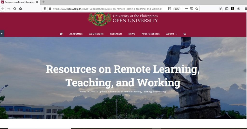 The UP Open University's resources on remote learning, teaching and working. [https://www.upou.edu.ph/covid19updates/resources-on-remote-learning-teaching-and-working/]