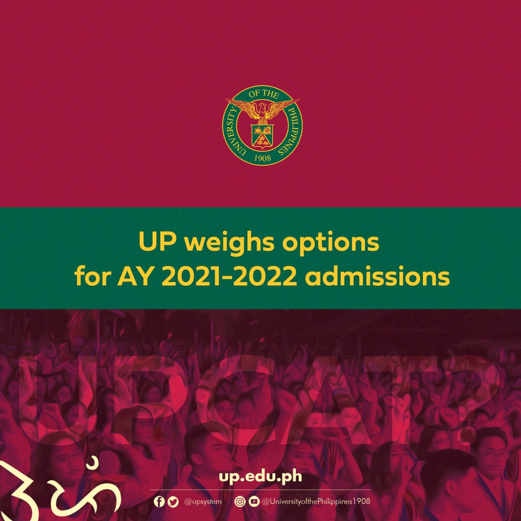 In light of the COVID-19 pandemic, the University of the Philippines is deliberating over a set of five options with regard to the UPCAT and freshmen admission for AY 2021-2022.