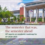 The semester that was, the semester ahead: UP reports on academic roadmap for AY 2020-2021